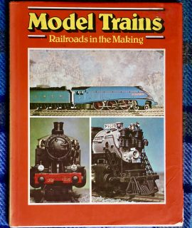Model Trains, Railroads in the Making, Galley Press, 1969