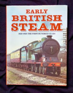 Early British Steam, 1825-1925 The First Hundred Years, 1989
