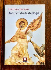 M. Baumier, Antitrattato di ateologia, Lindau 2006
