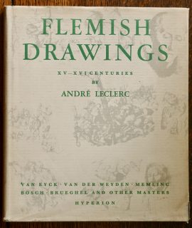 Flemish Drawings: XV-XVI Centuries by André Leclerc, 1950